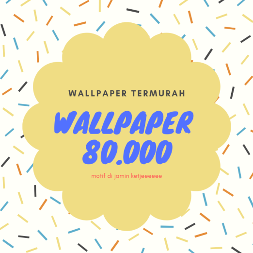 Wallpaper Dinding WALLPAPER 80.000